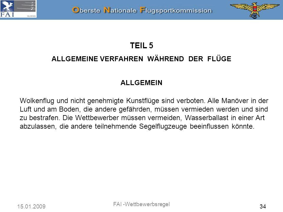 ALLGEMEINE VERFAHREN WÄHREND DER FLÜGE