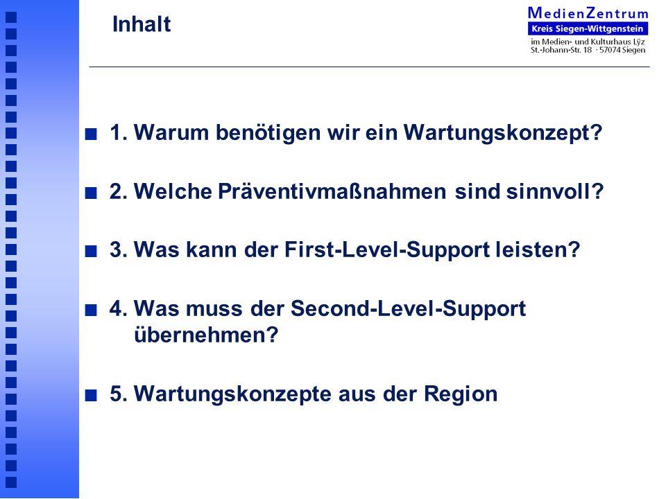 Inhalt 1. Warum benötigen wir ein Wartungskonzept 2. Welche Präventivmaßnahmen sind sinnvoll 3. Was kann der First-Level-Support leisten