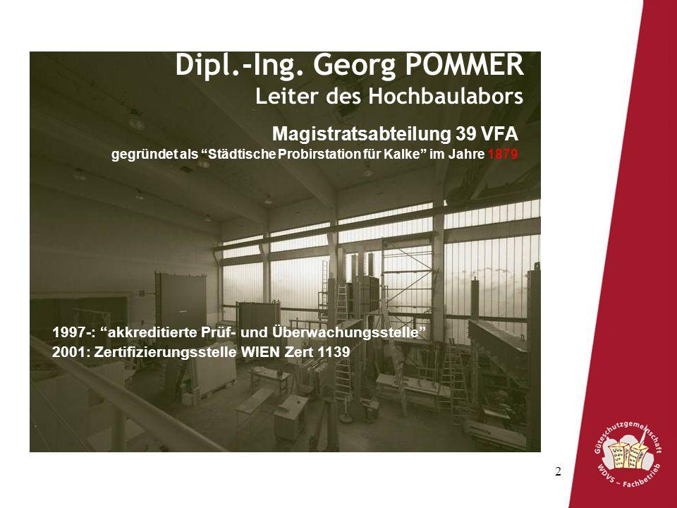 Dipl.-Ing. Georg POMMER Leiter des Hochbaulabors
