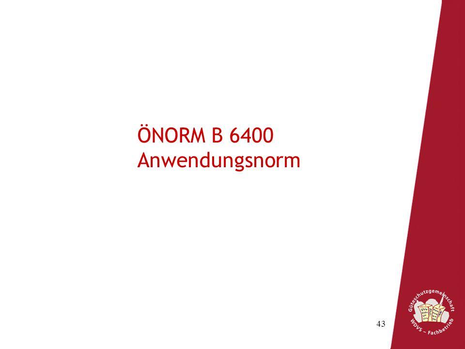 ÖNORM B 6400 Anwendungsnorm