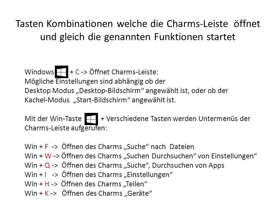 Tasten Kombinationen welche die Charms-Leiste öffnet und gleich die genannten Funktionen startet
