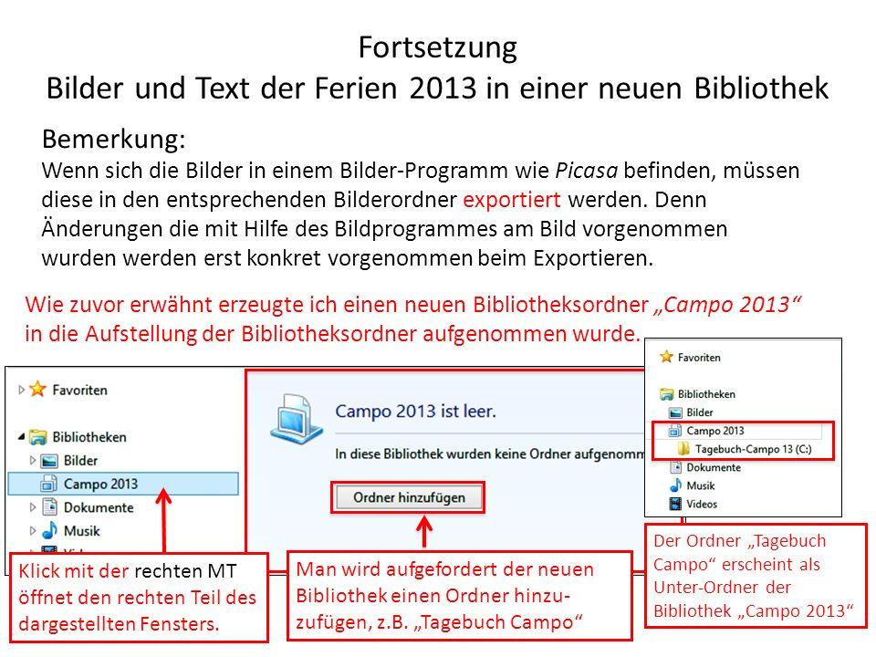 Fortsetzung Bilder und Text der Ferien 2013 in einer neuen Bibliothek