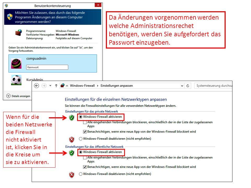 Da Änderungen vorgenommen werden welche Administrationsrechet benötigen, werden Sie aufgefordert das Passwort einzugeben.