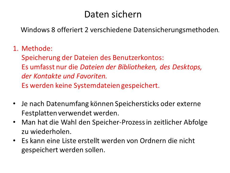 Daten sichern Windows 8 offeriert 2 verschiedene Datensicherungsmethoden.
