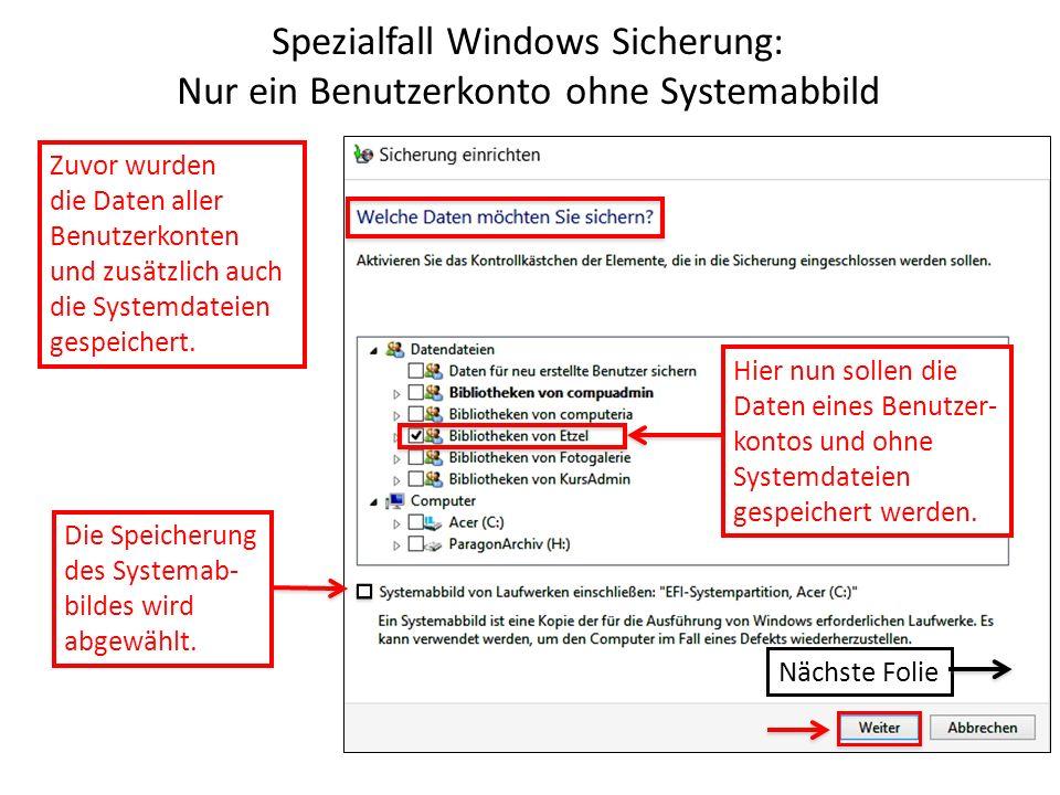 Spezialfall Windows Sicherung: Nur ein Benutzerkonto ohne Systemabbild
