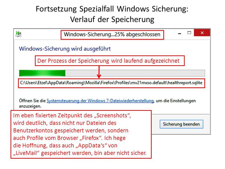 Fortsetzung Spezialfall Windows Sicherung: Verlauf der Speicherung
