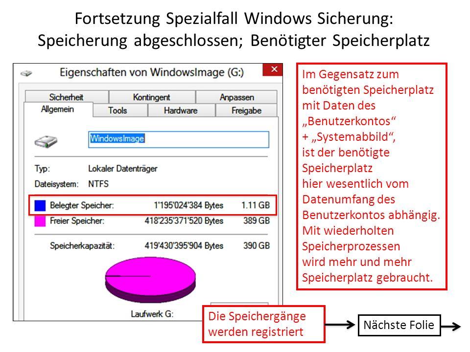 Fortsetzung Spezialfall Windows Sicherung: Speicherung abgeschlossen; Benötigter Speicherplatz