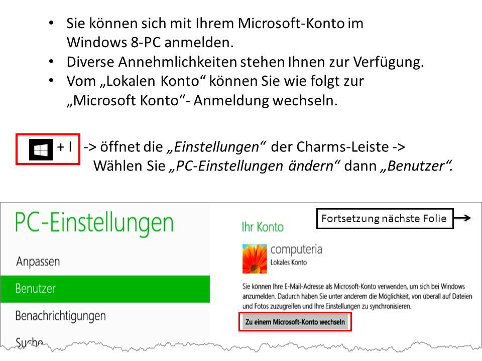Sie können sich mit Ihrem Microsoft-Konto im Windows 8-PC anmelden.