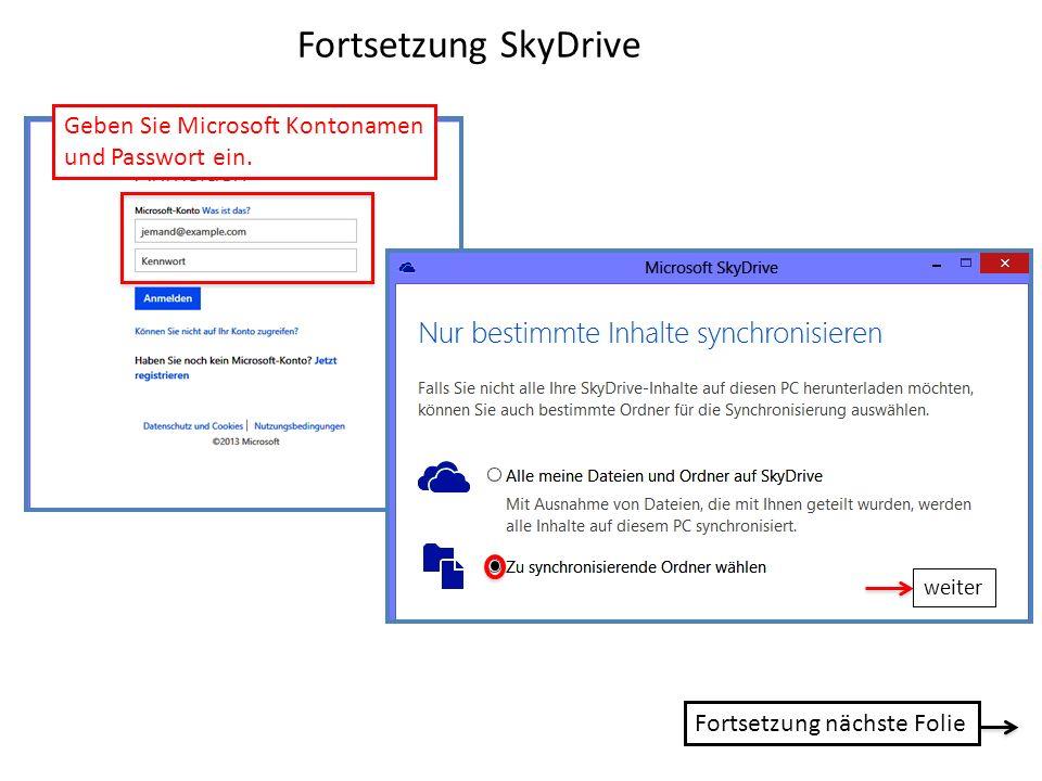 Fortsetzung SkyDrive Geben Sie Microsoft Kontonamen und Passwort ein.