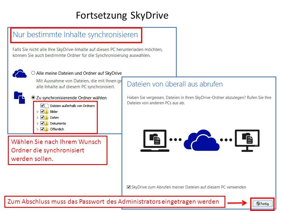 Fortsetzung SkyDrive weiter. Wählen Sie nach Ihrem Wunsch Ordner die synchronisiert werden sollen.