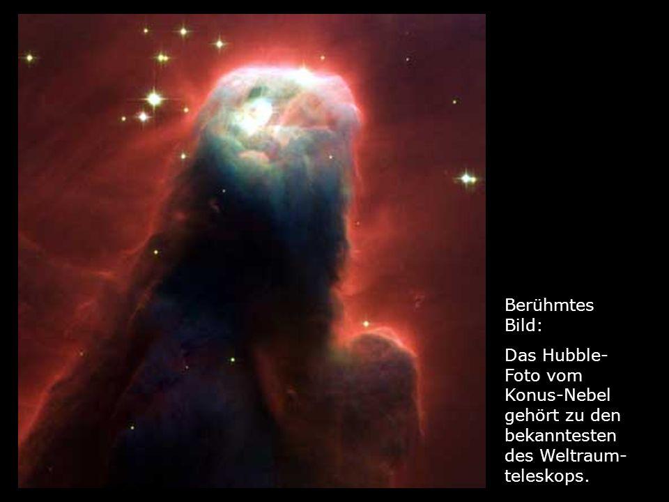 Berühmtes Bild: Das Hubble-Foto vom Konus-Nebel gehört zu den bekanntesten des Weltraum- teleskops.