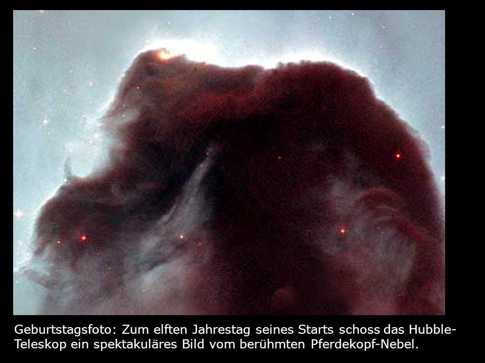 Geburtstagsfoto: Zum elften Jahrestag seines Starts schoss das Hubble-Teleskop ein spektakuläres Bild vom berühmten Pferdekopf-Nebel.