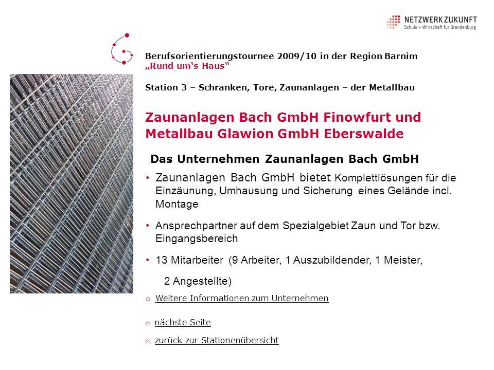 Zaunanlagen Bach GmbH Finowfurt und Metallbau Glawion GmbH Eberswalde
