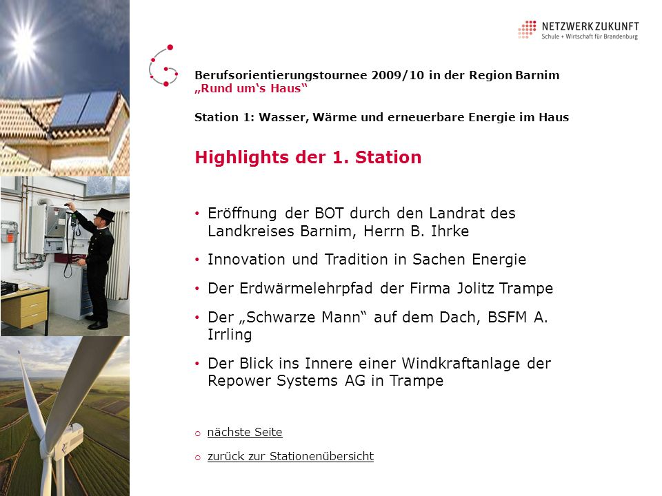 Highlights der 1. Station