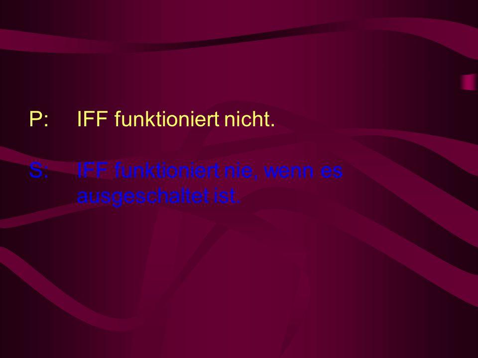 P: IFF funktioniert nicht.