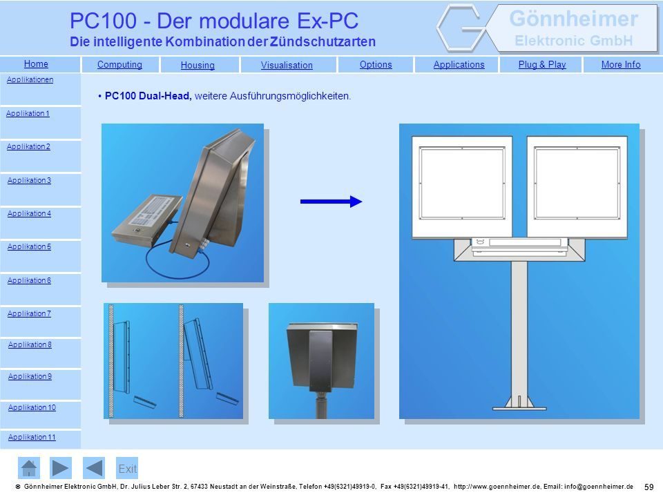 PC100 - Der modulare Ex-PC Die intelligente Kombination der Zündschutzarten. Applikationen. PC100 Dual-Head, weitere Ausführungsmöglichkeiten.