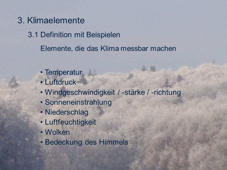 3. Klimaelemente 3.1 Definition mit Beispielen