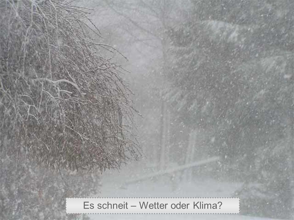 Es schneit – Wetter oder Klima