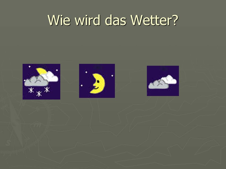 Wie wird das Wetter