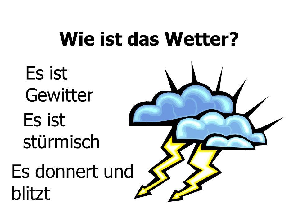 Wie ist das Wetter Es ist Gewitter Es ist stürmisch Es donnert und blitzt