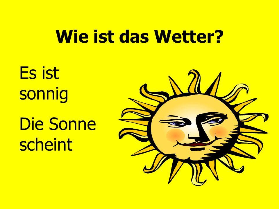Wie ist das Wetter Es ist sonnig Die Sonne scheint