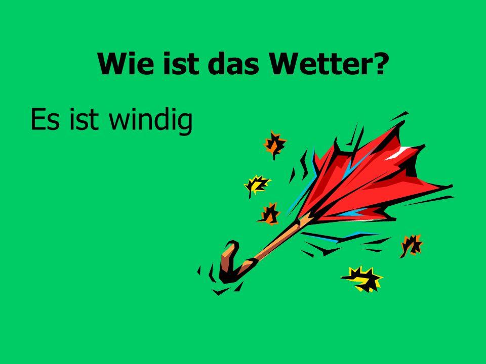 Wie ist das Wetter Es ist windig