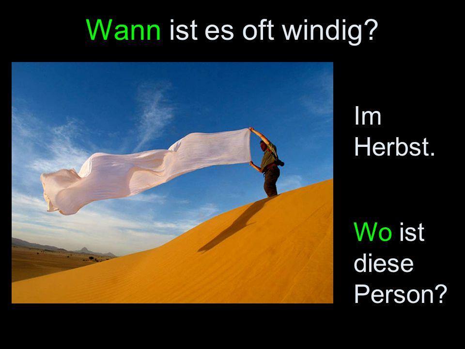 Wann ist es oft windig Im Herbst. Wo ist diese Person