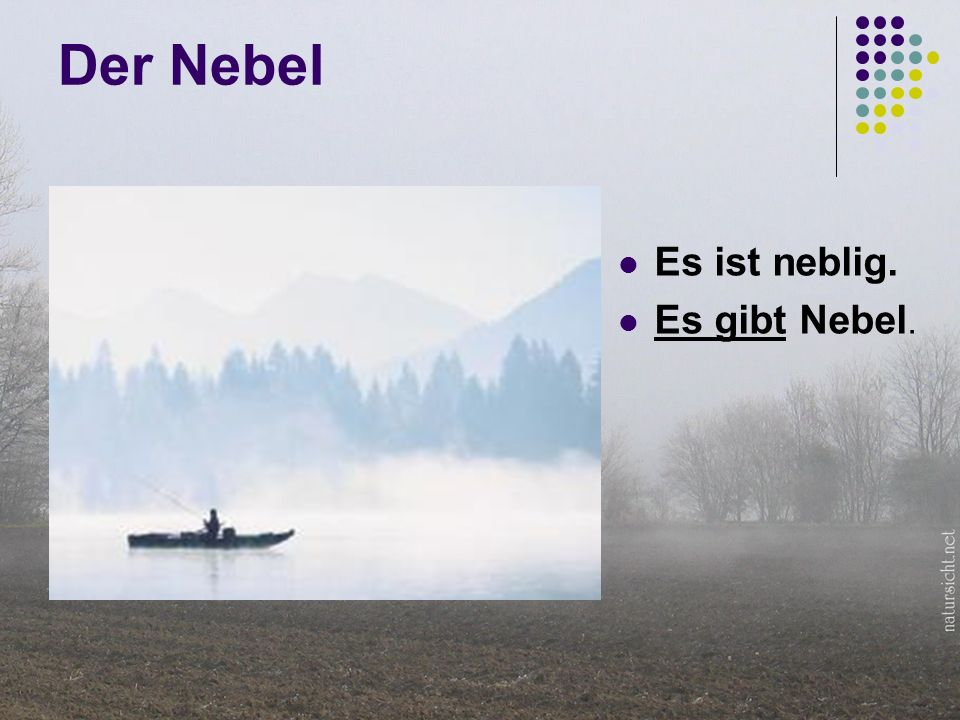 Der Nebel Es ist neblig. Es gibt Nebel.