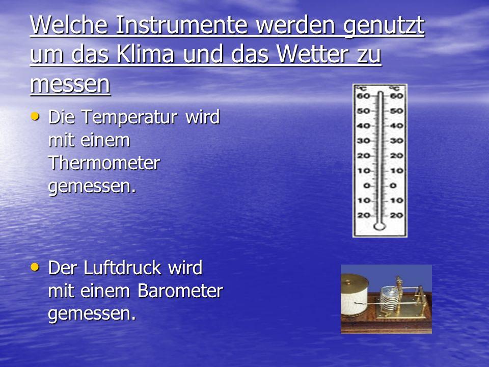 Welche Instrumente werden genutzt um das Klima und das Wetter zu messen