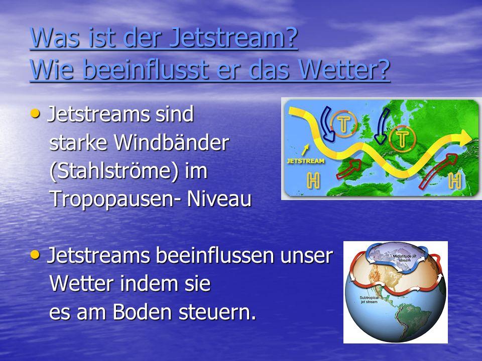 Was ist der Jetstream Wie beeinflusst er das Wetter