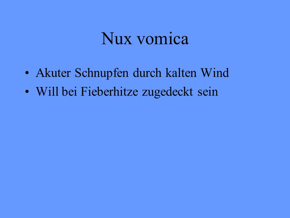 Nux vomica Akuter Schnupfen durch kalten Wind