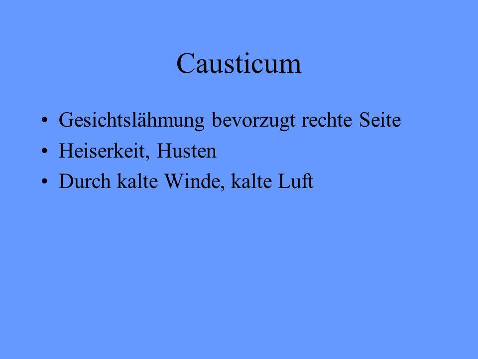 Causticum Gesichtslähmung bevorzugt rechte Seite Heiserkeit, Husten