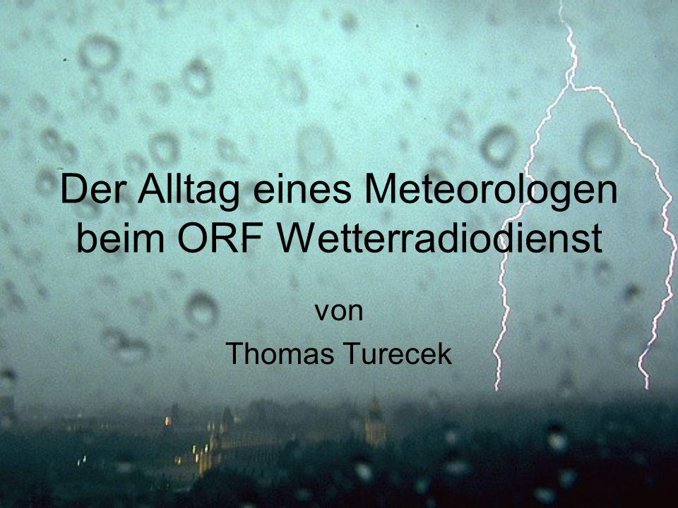 Der Alltag eines Meteorologen beim ORF Wetterradiodienst
