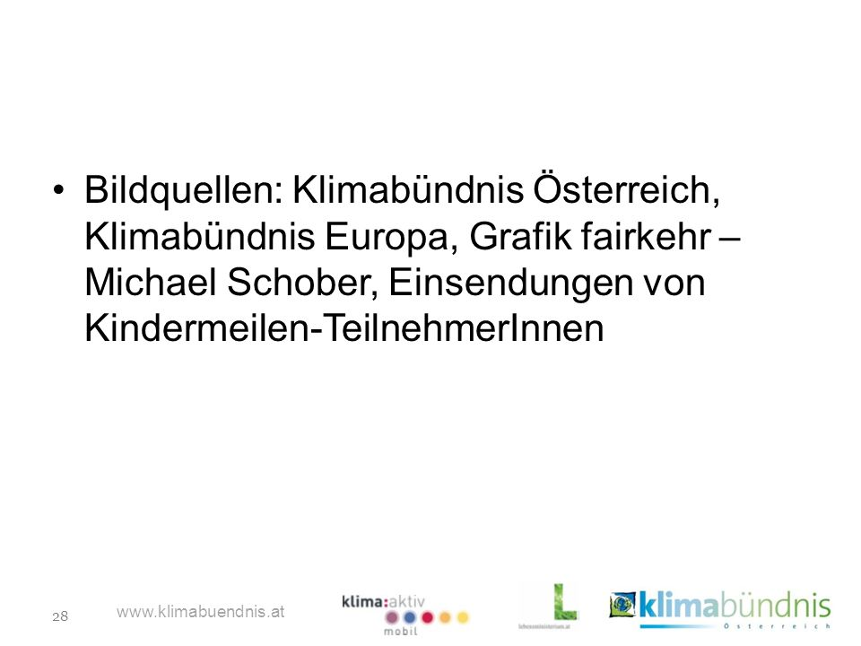 Bildquellen: Klimabündnis Österreich, Klimabündnis Europa, Grafik fairkehr – Michael Schober, Einsendungen von Kindermeilen-TeilnehmerInnen