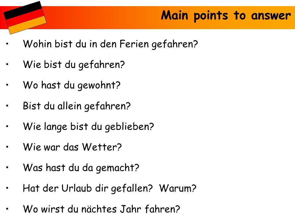 Main points to answer Wohin bist du in den Ferien gefahren