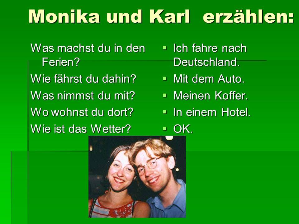 Monika und Karl erzählen:
