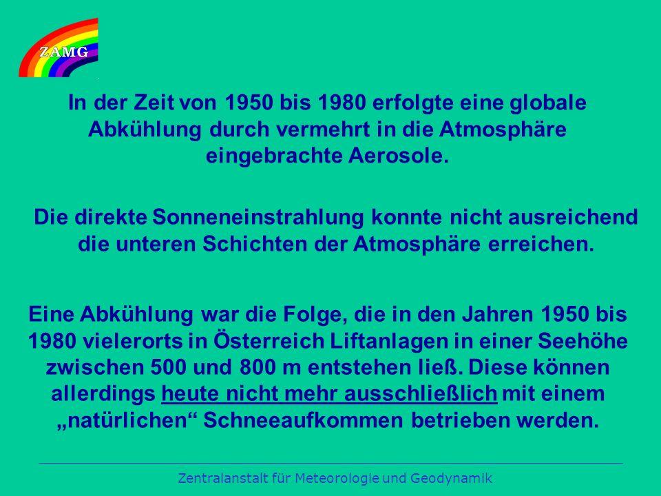 In der Zeit von 1950 bis 1980 erfolgte eine globale Abkühlung durch vermehrt in die Atmosphäre eingebrachte Aerosole.