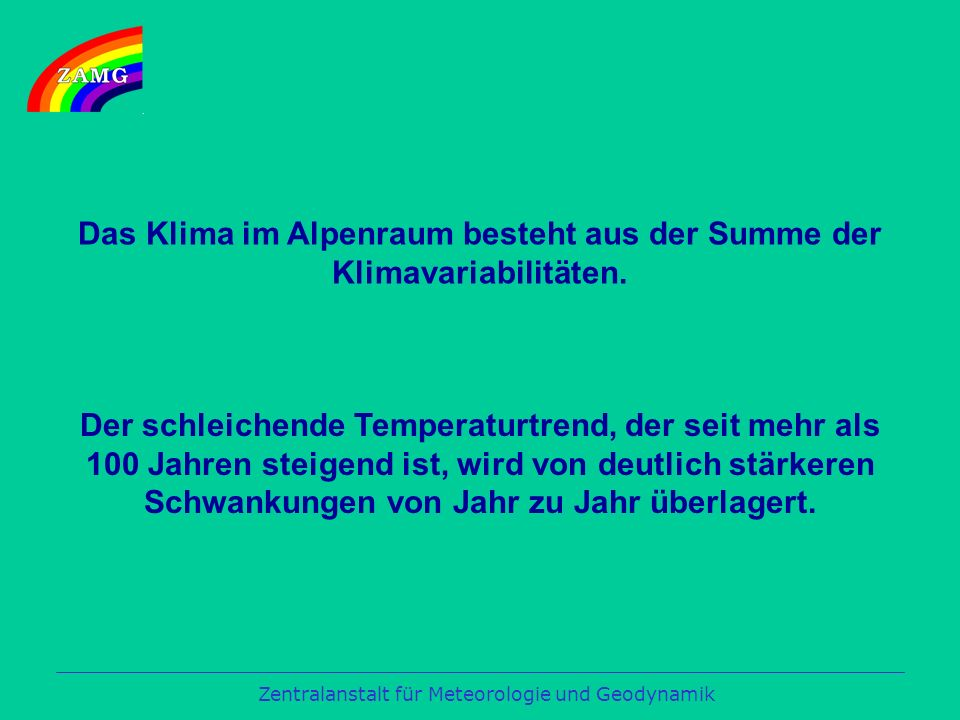 Das Klima im Alpenraum besteht aus der Summe der Klimavariabilitäten.