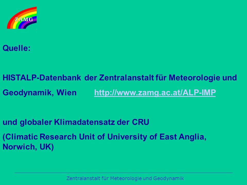 Quelle: HISTALP-Datenbank der Zentralanstalt für Meteorologie und. Geodynamik, Wien http://www.zamg.ac.at/ALP-IMP.