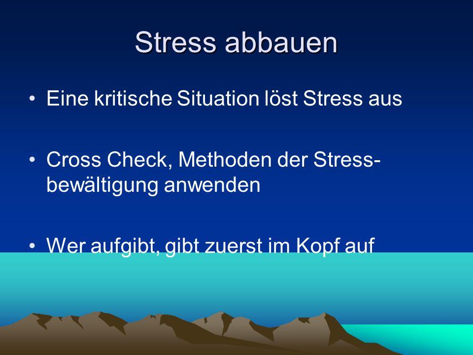 Stress abbauen Eine kritische Situation löst Stress aus