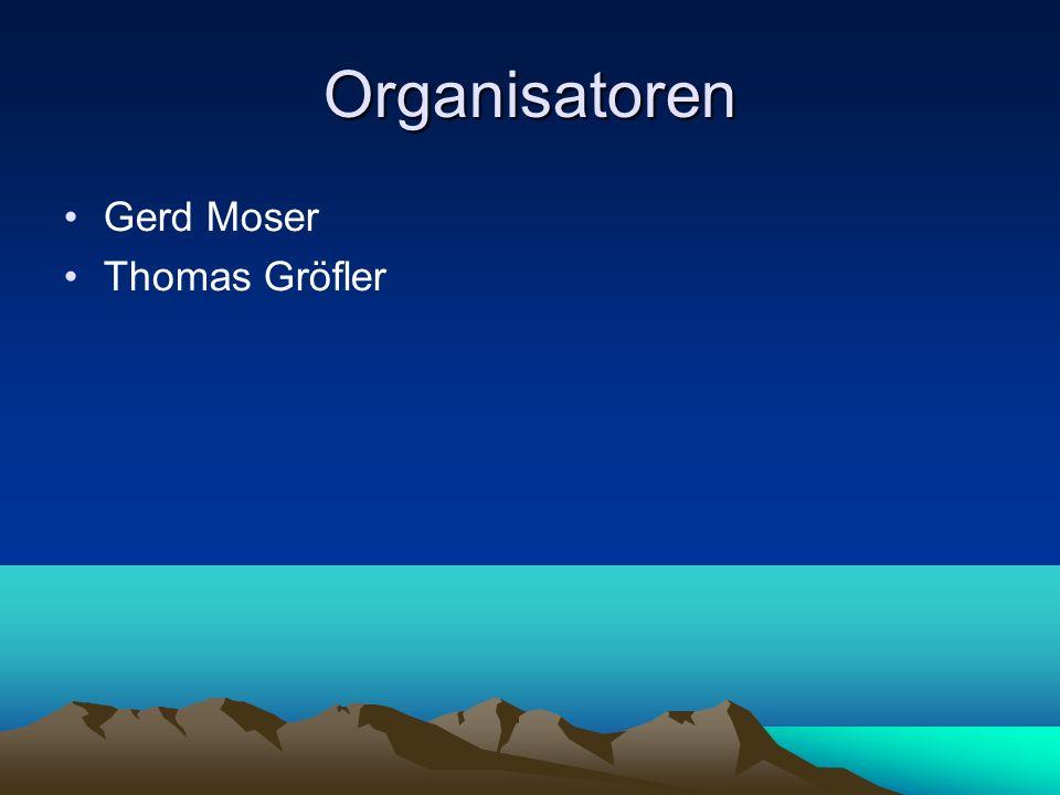 Organisatoren Gerd Moser Thomas Gröfler