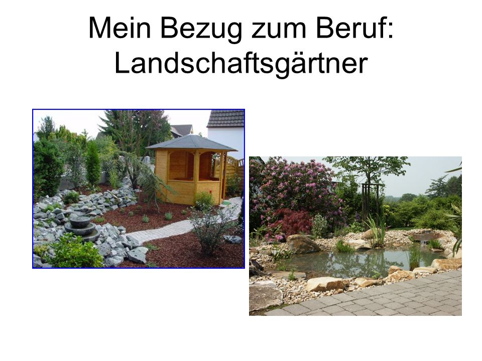 Mein Bezug zum Beruf: Landschaftsgärtner