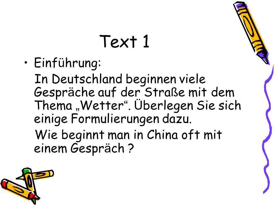"""Text 1 Einführung: In Deutschland beginnen viele Gespräche auf der Straße mit dem Thema """"Wetter . Überlegen Sie sich einige Formulierungen dazu."""