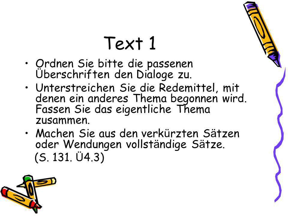 Text 1 Ordnen Sie bitte die passenen Überschriften den Dialoge zu.