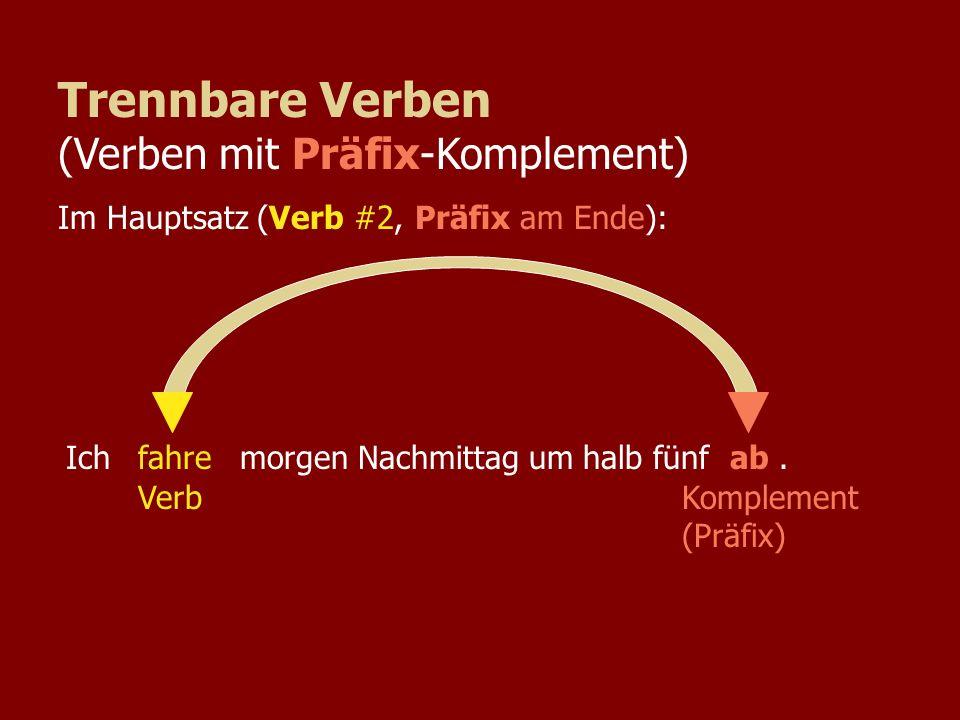 Trennbare Verben (Verben mit Präfix-Komplement)