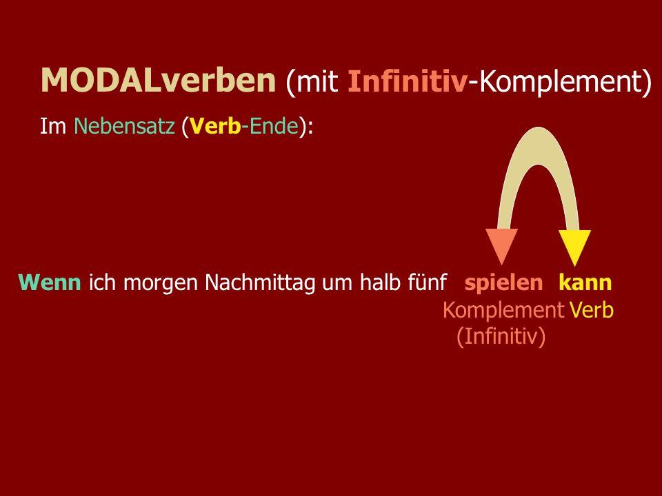 MODALverben (mit Infinitiv-Komplement)