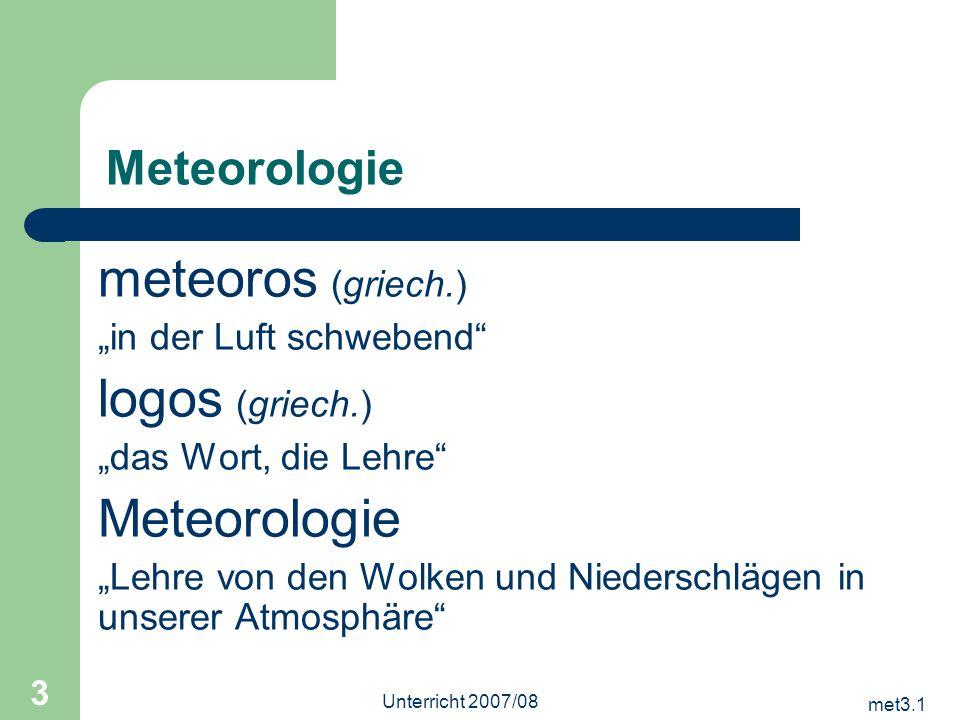 meteoros (griech.) logos (griech.) Meteorologie Meteorologie