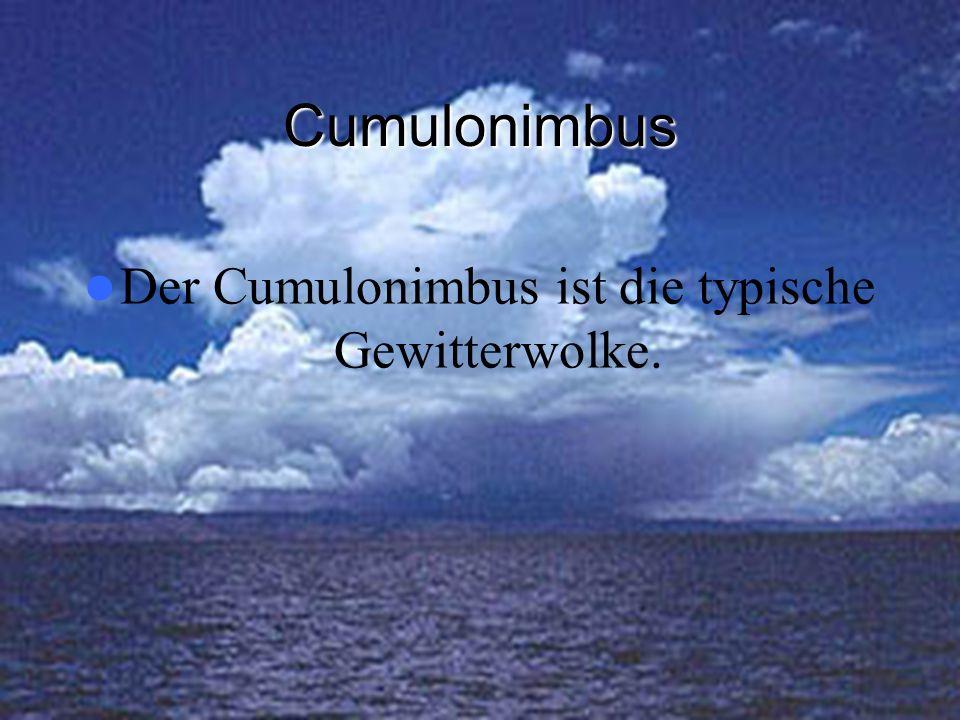 Der Cumulonimbus ist die typische Gewitterwolke.