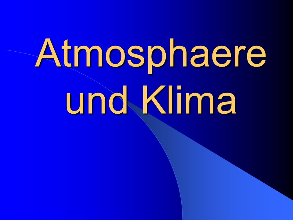 Atmosphaere und Klima