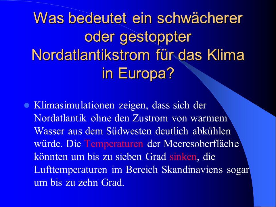 Was bedeutet ein schwächerer oder gestoppter Nordatlantikstrom für das Klima in Europa